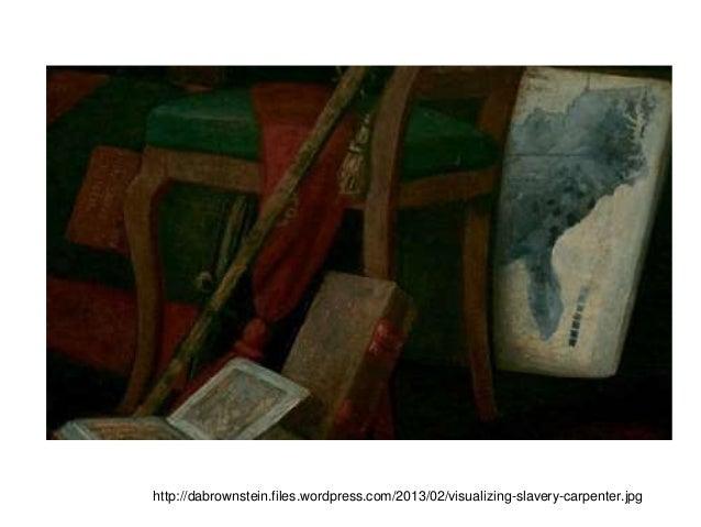 http://dabrownstein.files.wordpress.com/2013/02/visualizing-slavery-carpenter.jpg