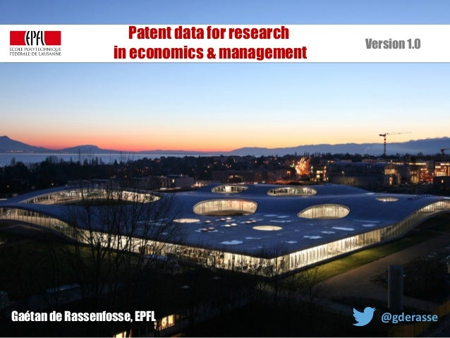 KID| July 2017 1 Gaétan de Rassenfosse, EPFL @gderasse Patent data for research in economics & management Version 1.0