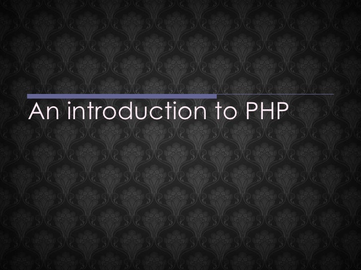 An introduction to PHP