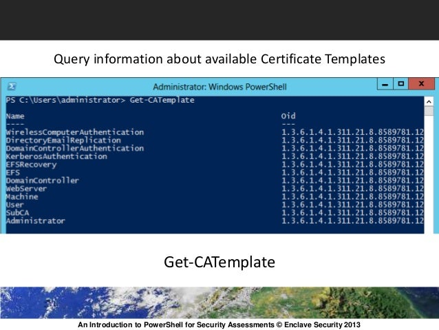Powershell get certificate template information choice image an introduction to powershell for security assessments 24 an introduction to powershell for security assessments enclave yelopaper Images