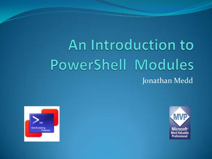An Introduction to PowerShell  Modules<br />Jonathan Medd<br />