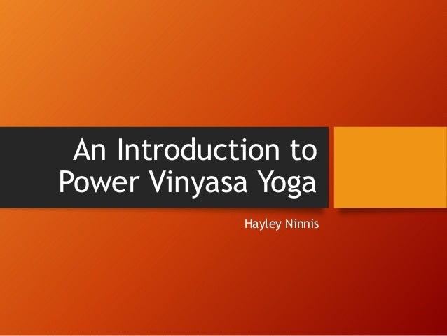 An Introduction to Power Vinyasa Yoga Hayley Ninnis