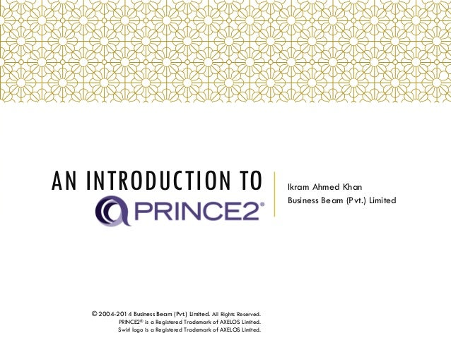 AN INTRODUCTION TO Ikram Ahmed Khan Business Beam (Pvt.) Limited © 2004-2014 Business Beam (Pvt.) Limited. All Rights Rese...
