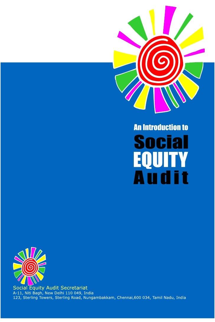 An introduction to Social Equity Audit 1.   Why take up a Social Equity Audit? ............................ 1 2.   What is...