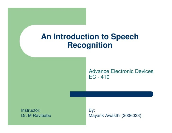 An Introduction to Speech                 Recognition                        Advance Electronic Devices                   ...