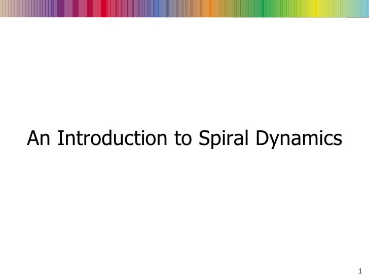 An Introduction to Spiral Dynamics