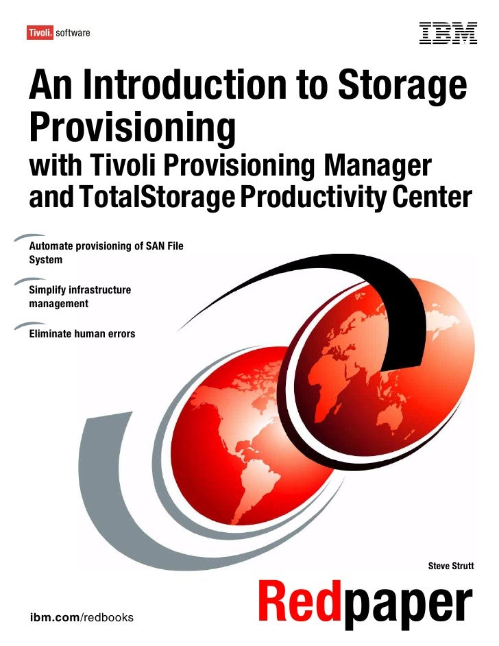 Front coverAn Introduction to StorageProvisioningwith Tivoli Provisioning Managerand TotalStorage Productivity CenterAutom...