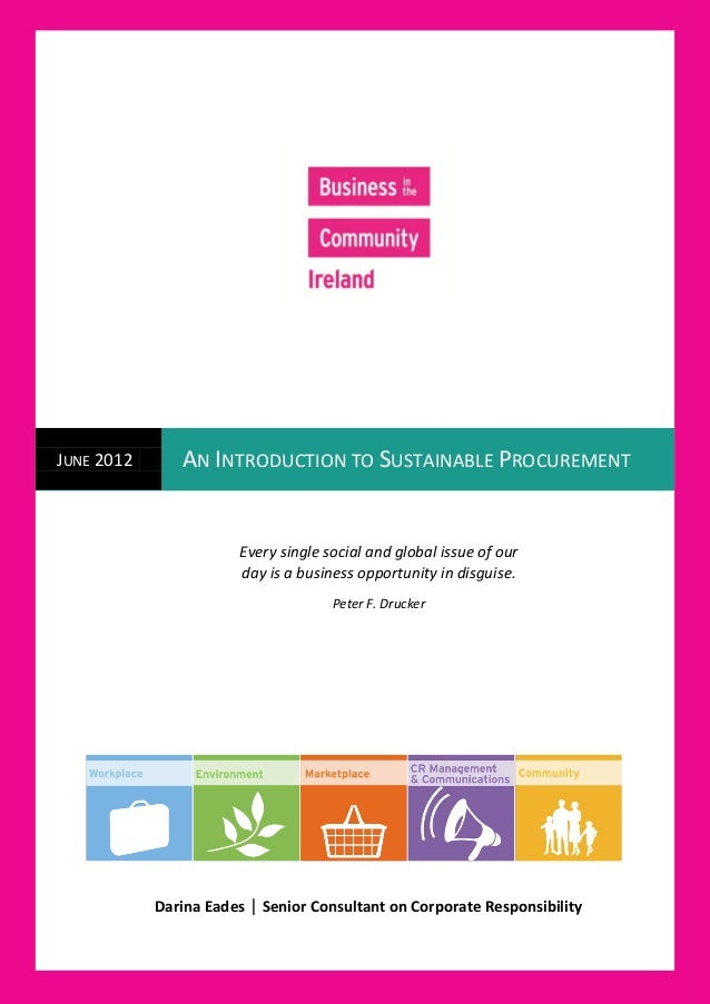 [Type text]JUNE 2012           AN INTRODUCTION TO SUSTAINABLE PROCUREMENT                            Every single social a...