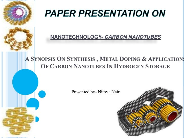 NANOTECHNOLOGY- CARBON NANOTUBES      Presented by- Nithya Nair