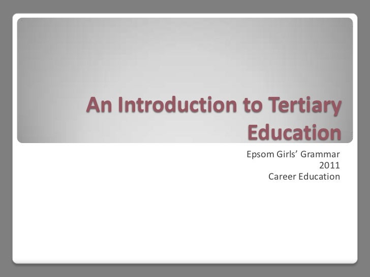 An Introduction to Tertiary Education<br />Epsom Girls' Grammar <br />2011<br />Career Education<br />