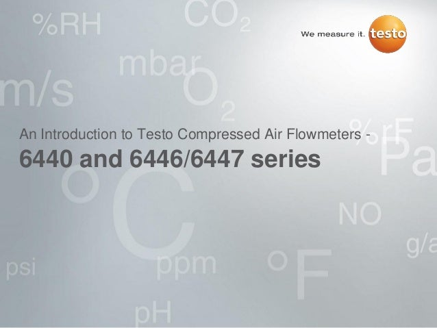 An Introduction to Testo Compressed Air Flowmeters -6440 and 6446/6447 series