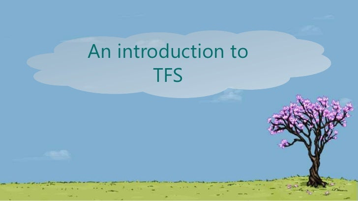 An introduction to        TFS