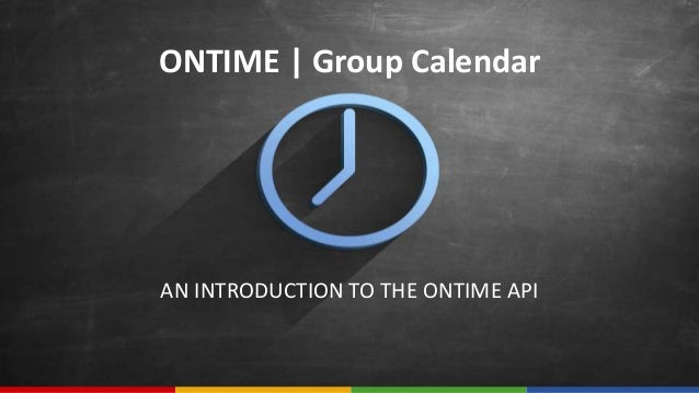ONTIME | Group Calendar AN INTRODUCTION TO THE ONTIME API