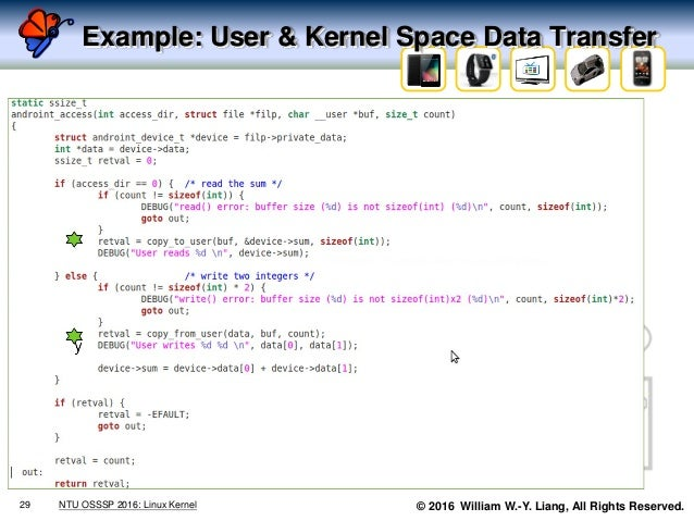 © 2016 William W.-Y. Liang, All Rights Reserved. Example: User & Kernel Space Data Transfer 29 NTU OSSSP 2016: Linux Kernel