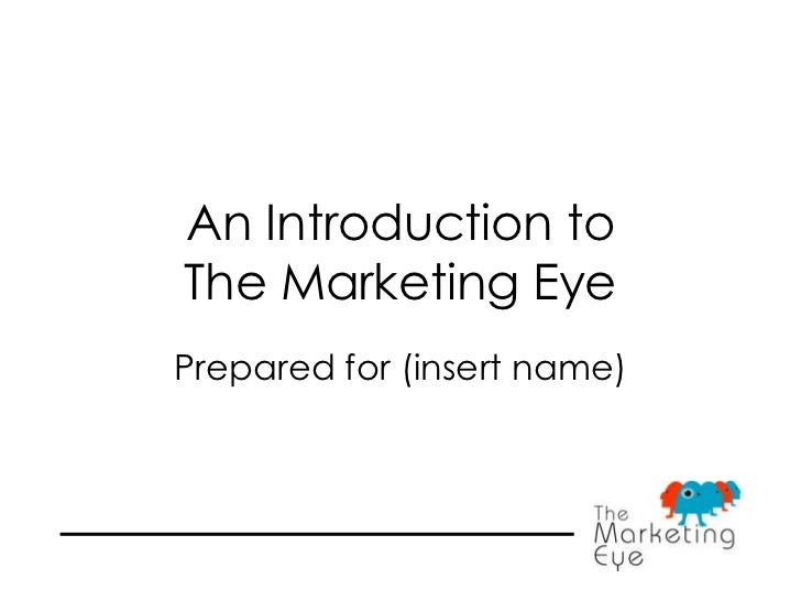 An Introduction toThe Marketing Eye<br />Prepared for (insert name)<br />