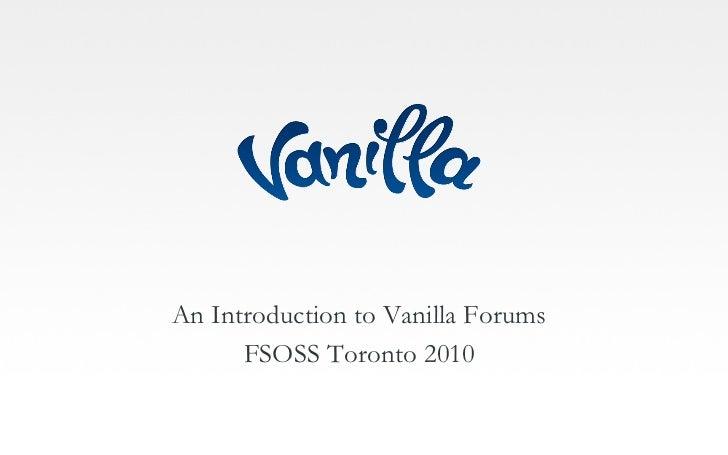 An Introduction to Vanilla Forums - FSOSS 2010