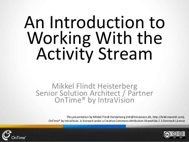This presentation by Mikkel Flindt Heisterberg (mh@intravision.dk, http://lekkimworld.com),OnTime® by IntraVision, is lice...
