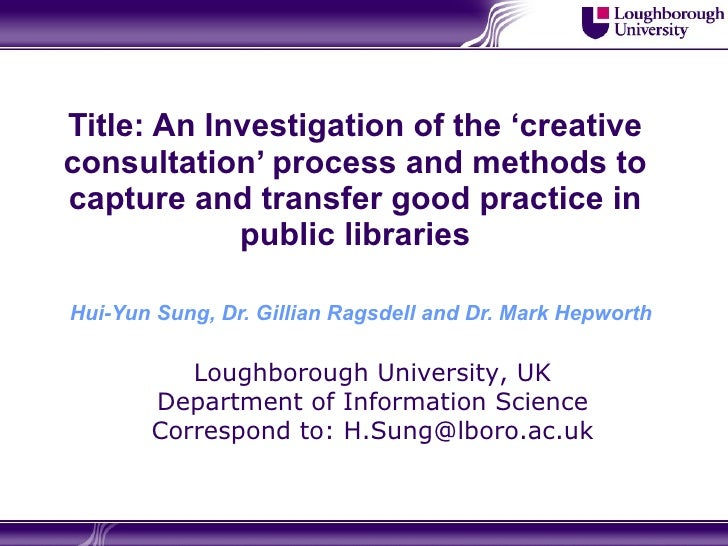 Title: An Investigation of the 'creative consultation' process and methods to capture and transfer good practice in public...