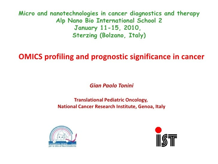 Micro and nanotechnologies in cancer diagnostics and therapy<br />Alp Nano Bio International School 2January 11-15, 2010, ...