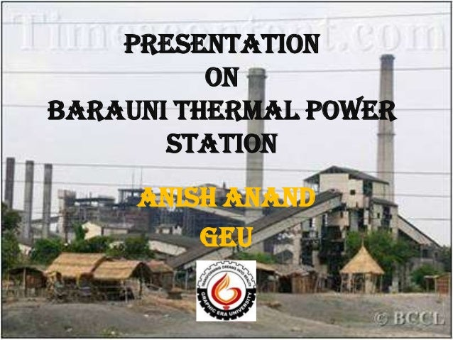 Presentation on barauni thermal power station  Anish anand geu