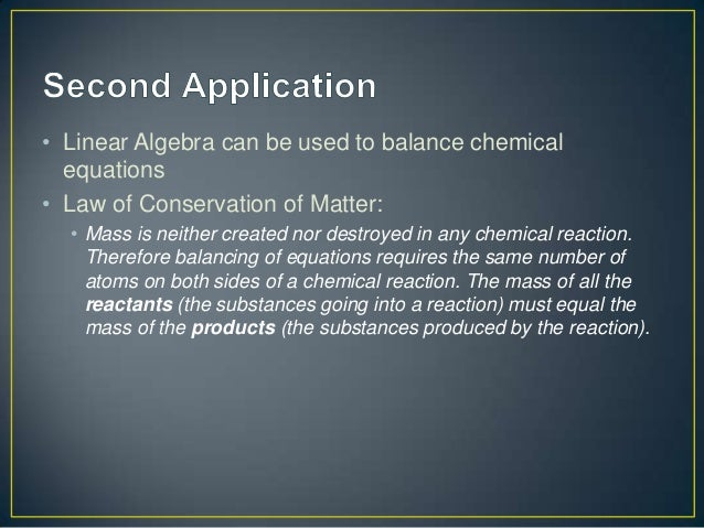 application of linear equation in chemical Linear algebra and it's applications (in chemistry) (selfchemistry)  can anyone share any situations they have encountered in chemical research where linear algebra have been applied  this is an application that is not going to be widely encountered but it is interesting to see some of the examples, which would indeed be quite tough.