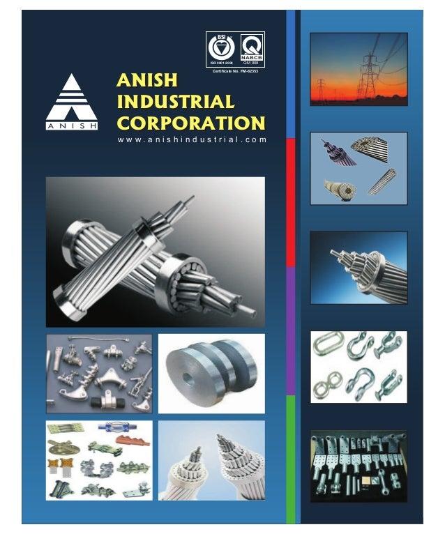 BSI  TM  NABCB ISO 9001:2008  QM 008  Certificate No. FM-82353  ANISH INDUSTRIAL CORPORATION www.anishindustrial.com