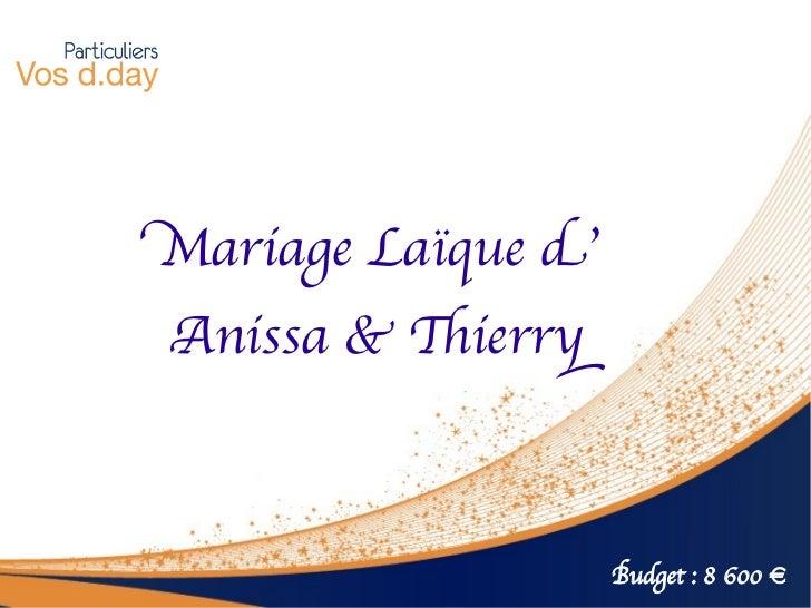 Mariage Laïque dAnissa & Tierry                    Budget : 8 600 €