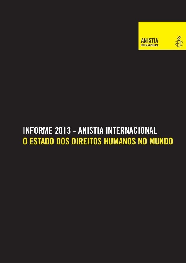 INTERNACIONALINFORME 2013 - ANISTIA INTERNACIONALO ESTADO DOS DIREITOS HUMANOS NO MUNDOANISTIA