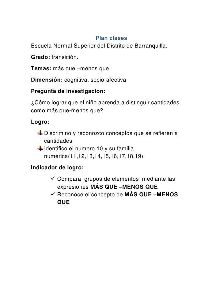 Plan clases<br />Escuela Normal Superior del Distrito de Barranquilla.<br />Grado: transición.<br />Temas: más que –menos ...