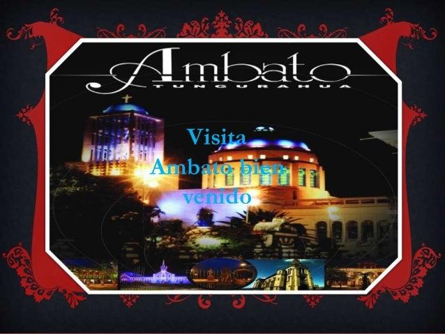 Visita Ambato bien venido
