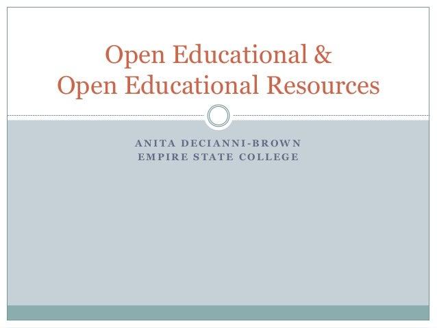 A N I T A D E C I A N N I - B R O W N E M P I R E S T A T E C O L L E G E Open Educational & Open Educational Resources