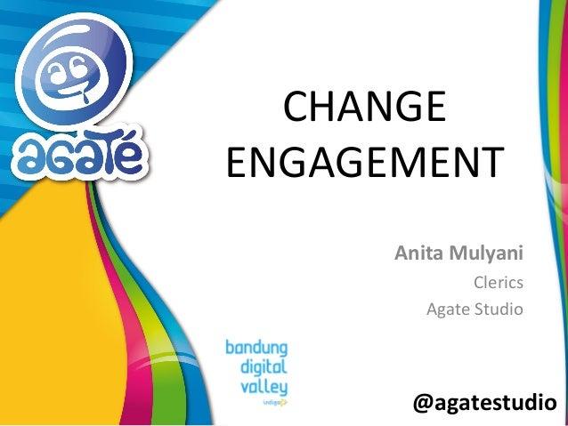 @agatestudio CHANGE ENGAGEMENT Anita Mulyani Clerics Agate Studio