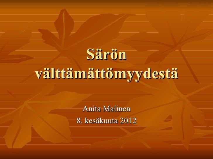 Särönvälttämättömyydestä       Anita Malinen     8. kesäkuuta 2012