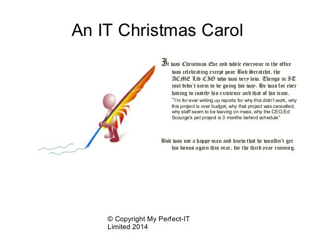 An IT Christmas Carol  It was Christmas Eve and while everyone in the office  was celebrating except poor Bob Scratchit, t...