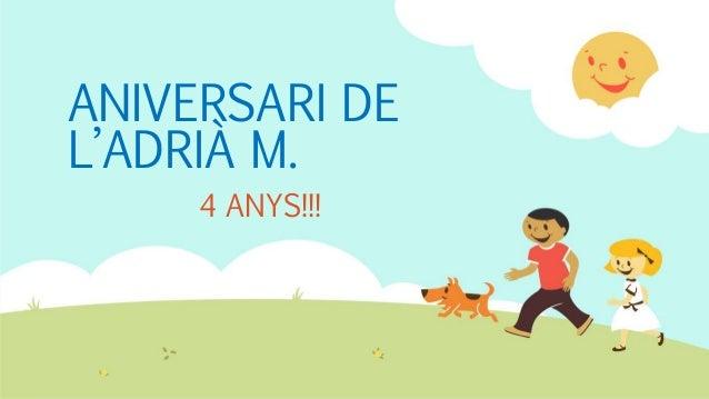 ANIVERSARI DE L'ADRIÀ M. 4 ANYS!!!