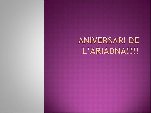 Aniversari de l'ariadna!!!!