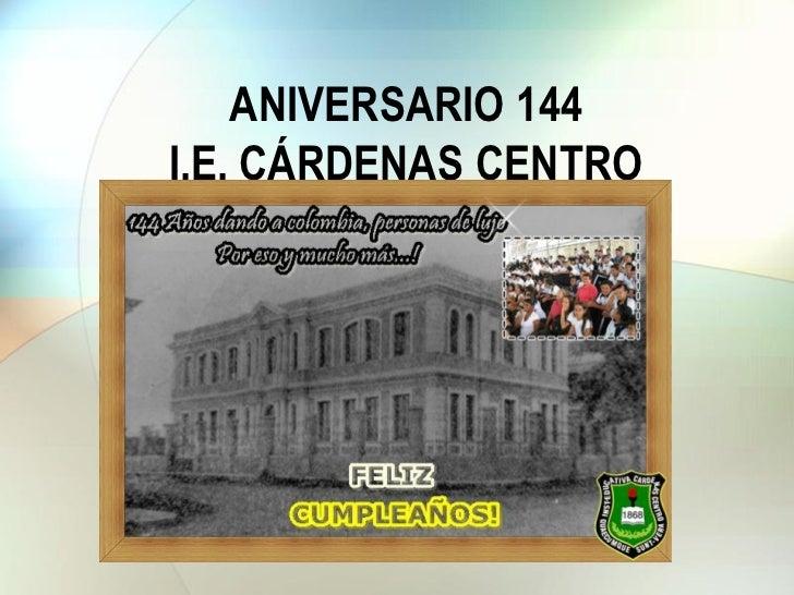 ANIVERSARIO 144I.E. CÁRDENAS CENTRO