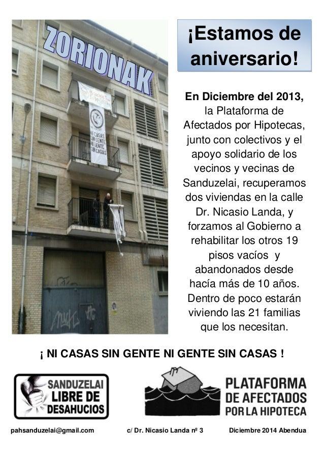 En Diciembre del 2013,  la Plataforma de  Afectados por Hipotecas,  junto con colectivos y el  apoyo solidario de los  vec...