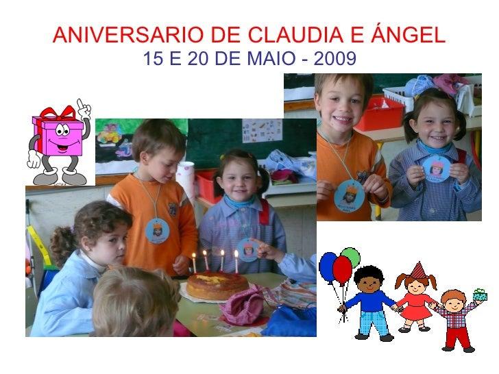 ANIVERSARIO DE CLAUDIA E ÁNGEL       15 E 20 DE MAIO - 2009