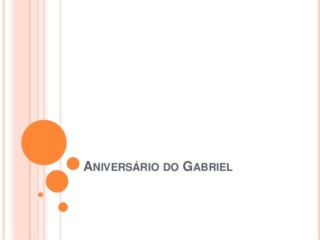 ANIVERSÁRIO DO GABRIEL