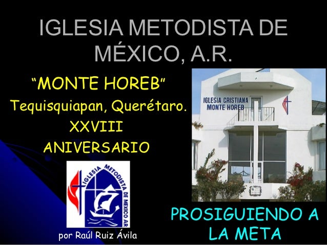 """IGLESIA METODISTA DE        MÉXICO, A.R.   """"MONTE HOREB""""Tequisquiapan, Querétaro.        XXVIII    ANIVERSARIO            ..."""