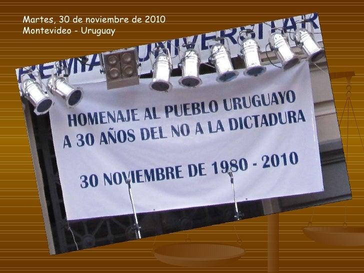 Martes, 30 de noviembre de 2010 Montevideo - Uruguay