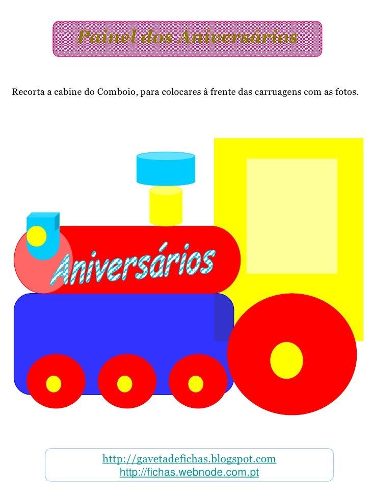Painel dos AniversáriosRecorta a cabine do Comboio, para colocares à frente das carruagens com as fotos.                  ...
