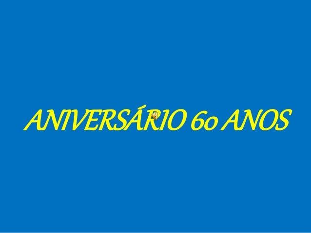 ANIVERSÁRIO60 ANOS