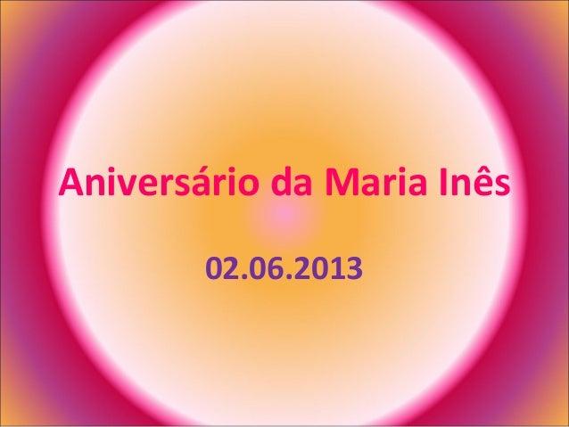 Aniversário da Maria Inês 02.06.2013