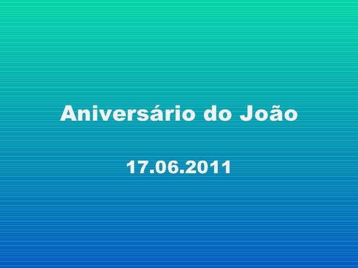 Aniversário do João 17.06.2011