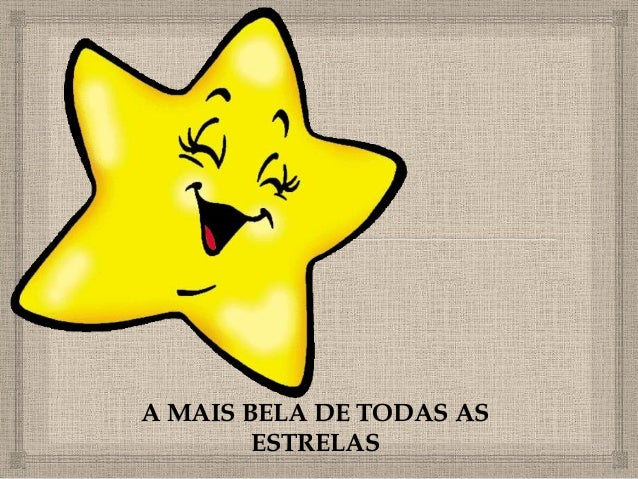 A MAIS BELA DE TODAS AS ESTRELAS