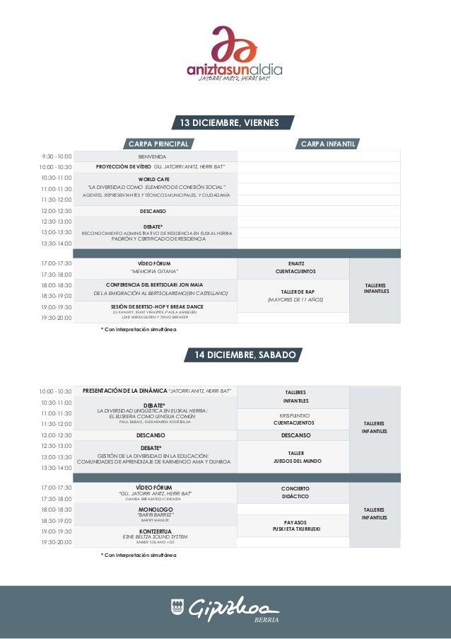 JATORRI ANITZ, HERRI BAT!  13 DICIEMBRE, VIERNES CARPA PRINCIPAL 9:30 -10:00 10:00 -10:30 10:30-11:00 11:00-11:30 11:30-12...