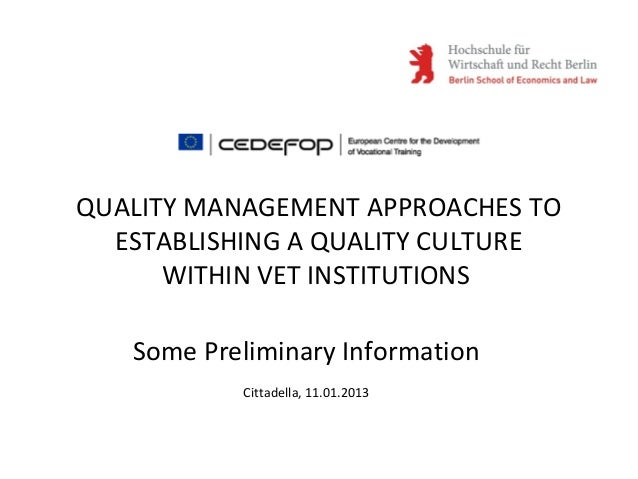 Some Preliminary InformationCittadella, 11.01.2013QUALITY MANAGEMENT APPROACHES TOESTABLISHING A QUALITY CULTUREWITHIN VET...