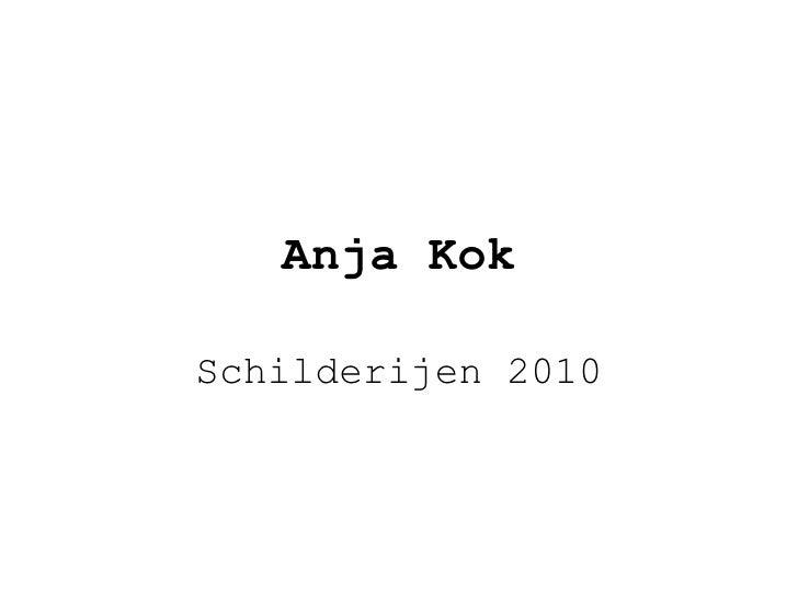 Anja Kok Schilderijen 2010